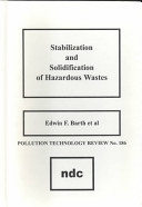 Stabilization and Solidification of Hazardous Wastes