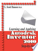 Learning and Applying Autodesk Inventor 2010