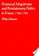 Provincial Magistrates and Revolutionary Politics in France  1789 1795
