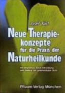 Neue Therapiekonzepte für die Praxis der Naturheilkunde
