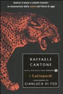 I gattopardi  Uomini d onore e colletti bianchi  la metamorfosi delle mafie nell Italia di oggi