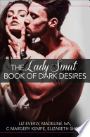 The Lady Smut Book of Dark Desires (An Anthology): HarperImpulse Erotic Romance