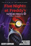 Step Closer (Five Nights at Freddy's: Fazbear Frights #4) Book