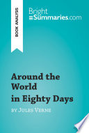 Around The World In Eighty Days By Jules Verne  Book Analysis  : eighty days with this concise and insightful...