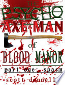 The Psycho Axe Man of Blood Manor  Spasm