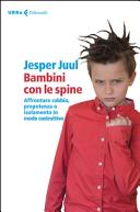 Bambini con le spine. Affrontare rabbia, prepotenza o isolamento in modo costruttivo