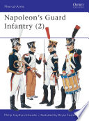 Napoleon s Guard Infantry  2