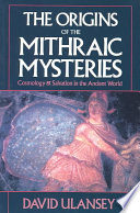 The Origins of the Mithraic Mysteries Meaning Of The Cult Of
