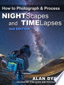 How to Photograph   Process Nightscapes and Time Lapses