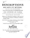 Descriptions des arts et m  tiers faites ou approuv  es  Par Messieurs de l Acad  mie Royale des Sciences de Paris     Par J  E  Bertrand     Tome 1    19