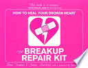The Breakup Repair Kit : break-up repair kit, breaking up can...