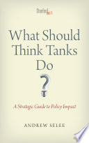 What Should Think Tanks Do