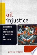 Oil Injustice : organizations in response to the construction of a...