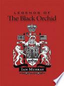 Legends Of The Black Orchid : mcstuart and hans von gotha, one british and...