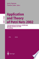Application and Theory of Petri Nets 2002