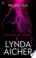 Bonds of Need  Book Two of Wicked Play