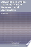 Advances in Organ Transplantation Research and Application: 2011 Edition