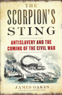 download ebook the scorpion\'s sting: antislavery and the coming of the civil war pdf epub