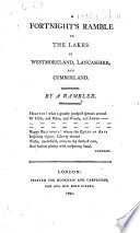 A Fortnight S Ramble To The Lakes In Westmoreland Lancashire And Cumberland By A Rambler I E Joseph Budworth