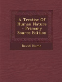 A Treatise of Human Nature - Primary Source Edition