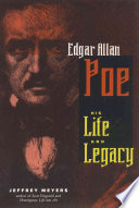 Edgar Allan Poe: His Life and Legacy