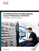 Troubleshooting and Maintaining Cisco IP Networks  TSHOOT