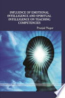 INFLUENCE OF EMOTIONAL INTELLIGENCE AND SPIRITUAL INTELLIGENCE ON TEACHING COMPETENCY