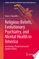 Religious Beliefs  Evolutionary Psychiatry  and Mental Health in America