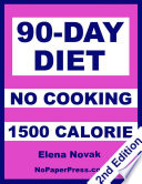 90 Day No Cooking Diet   1500 Calorie