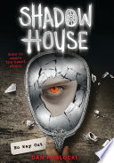 No Way Out  Shadow House  Book 3