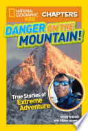 National Geographic Kids Chapters  Danger on the Mountain