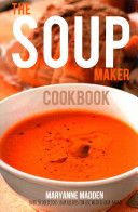 The Soup Maker Cookbook
