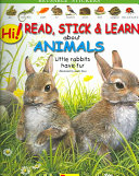 Hi  Read  Stick and Learn about Animals  Little Rabbits Have Fur