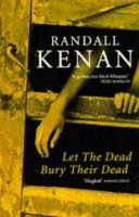 Let The Dead Bury Their Dead : of a novel, brings to...