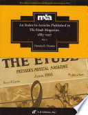 An Index to Articles Published in The Etude Magazine  1883 1957  Title index   Subject index