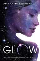 Glow  The Skychasers Trilogy 1