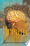 Dream Mechanics