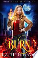 Burn Midnight Fire 5