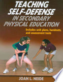 Teaching Self Defense in Secondary Physical Education