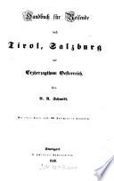 Handbuch für Reisende nach Tirol, Salzburg und Erzherzogthum Oesterreich