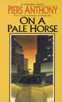 On a Pale Horse Piers Anthony Combines A Gripping Story