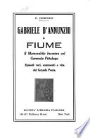 Gabriele d Annunzio a Fiume