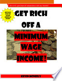 Get Rich Off A Minimum Wage Income