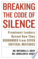 Breaking The Code Of Silence : whose costly blunders have made headlines, this book...