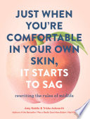 Just When You re Comfortable in Your Own Skin  It Starts to Sag Book PDF