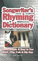 Songwriter's Rhyming Dictionary : choosing ridiculous words in desperation....