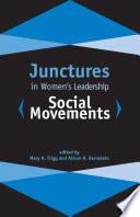 Junctures in Women s Leadership  Social Movements