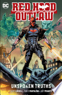Red Hood  Outlaw Vol  4  Unspoken Truths Book PDF