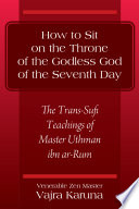 How To Sit On The Throne Of The Godless God Of The Seventh Day : are lacking in resonance and relevance—that...