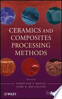 Ceramics And Composites Processing Methods book